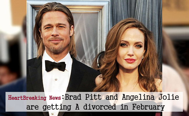 HeartBreaking News:Brad Pitt and Angelina Jolie are getting divorced in February