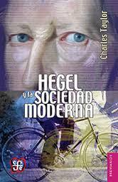 Hegel y la sociedad moderna · Charles Taylor