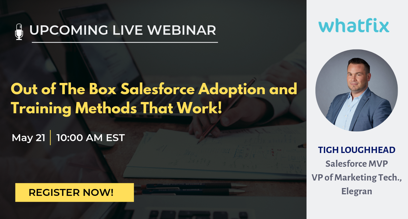 whatfix webinar on training methods for Salesforce adoption with Salesforce MVP Tigh Loughhead