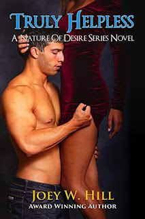 Truly Helpless: A Nature of Desire Series Novel by Joey W. Hill
