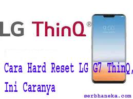 Cara Hard Reset LG G7 ThinQ,Ini Caranya