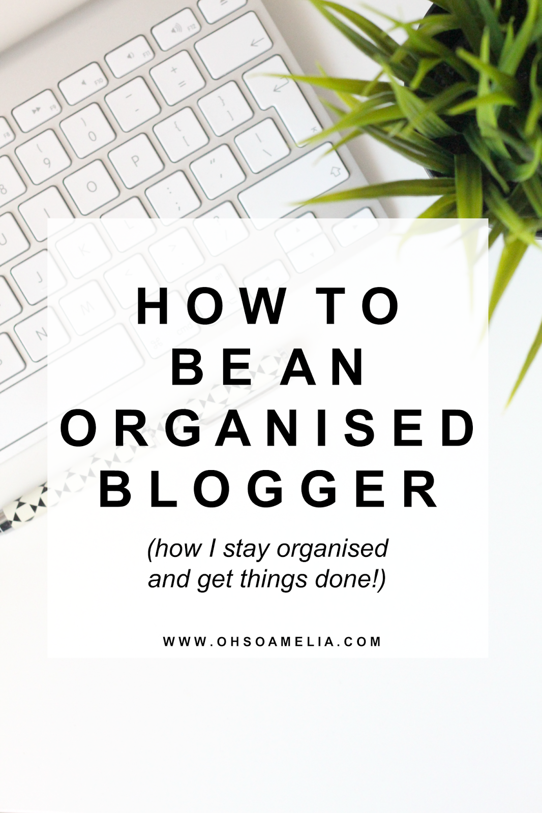 How to be an organised blogger