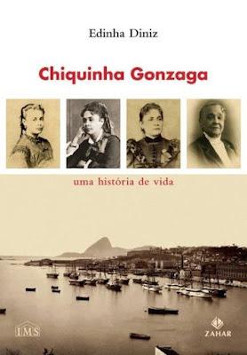 #Livros - Chiquinha Gonzaga - Uma história de vida, de Edinha Diniz