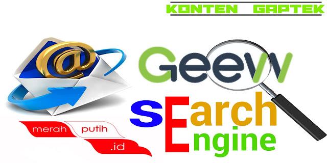 download aplikasi geevv, pendiri geevv, pemilik geevv, pembuat geevv, download geevv for pc, geev indonesia, geevv co id, azka slimi, Mesin pencari Geevv ini diluncurkan dan beroperasi untuk pertama kalinya pada 26 September 2016 silam. Mesin pencari Geevv memang terlihat mirip seperti mesin pencari pada umumnya, namun ada sedikit perbedaan yang mana mesin pencari Geevv ini juga bukan hanya sebagai alat untuk mencari informasi, akan tetapi lebih dari itu kita juga turut ikut membantu dalam program sosial.   cara daftar merahputih id, merah putih bendera, email buatan indonesia, merahputih email, situs email buatan indonesia, layanan webmail merahputih ini terikat dengan beberapa produk lain seperti cloud storage, group chatting, news portal, IPTV, hingga marketplace. layanan webmail merahputih memberikan kepada penggunanya dengan kapasitas inbox 50GB dan kapasitas lampiran hingga 100MB.