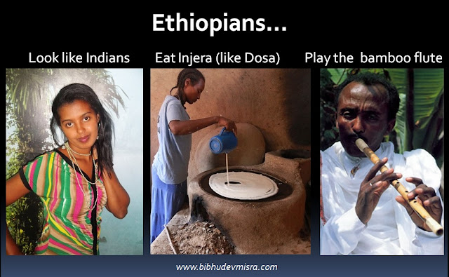 Ethiopians resemble Indians to a great extent - in their deit, appearance and culture