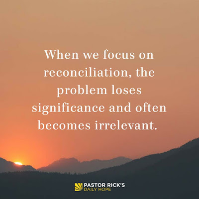 Restoring Relationships: Reconciliation, Not Always Resolution by Rick Warren