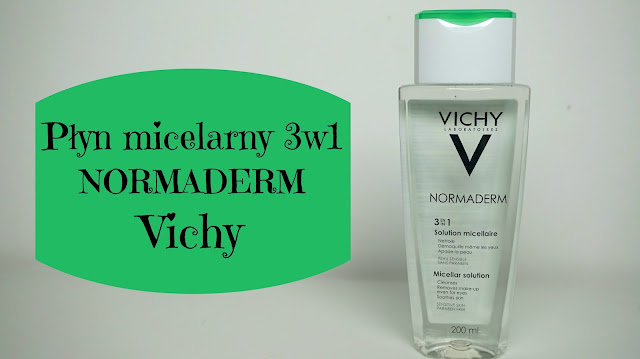 RECENZJA: Płyn micelarny 3w1 NORMADERM | Vichy