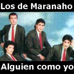 Los de Maranaho - Alguien como yo