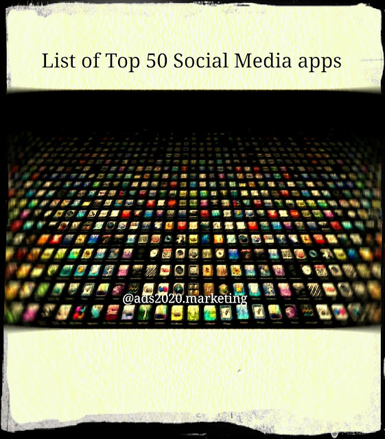Top 50 Social Media apps for everyone including personal business marketing reasons