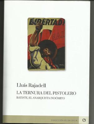 Luis Rajadell, la ternura del pistolero, Batiste, anarquista