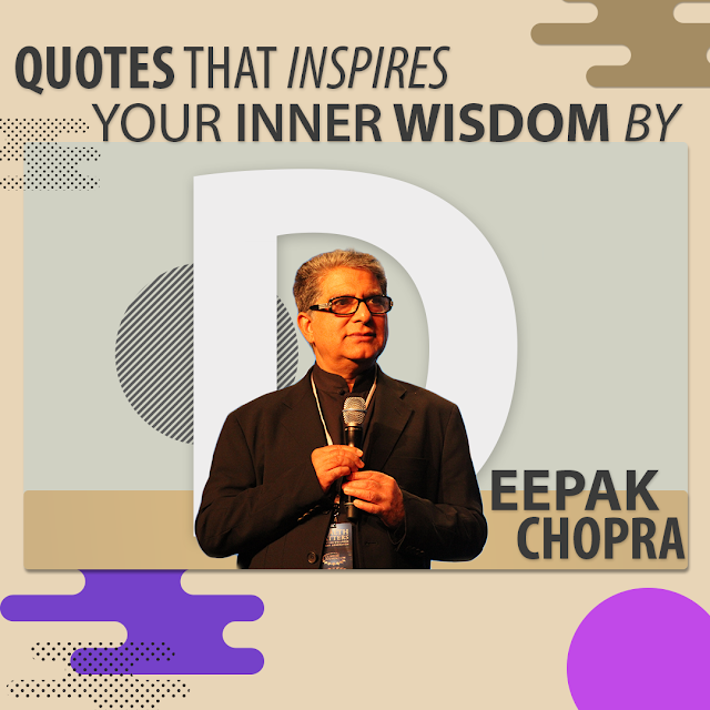 Deepak Chopra Quotes. - HBR Patel