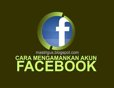 7 Cara Mengamankan Akun Facebook