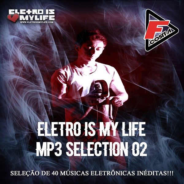 Eletro Is My Life - Mp3 Selection 02