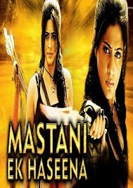 Mastani Ek Haseena in Hindi Dubbed