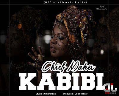 Audio   Chief Maker - Kabibi (Prod  by Chief Maker
