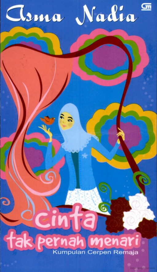 Asma Nadia - Cinta Tak Pernah Menari