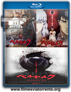 Berserk: The Golden Age Arc I, II e III Torrent - BluRay Rip