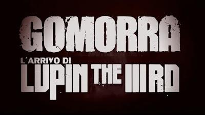 Online l'episodio pilota di Gomorra L'arrivo di Lupin The IIIrd