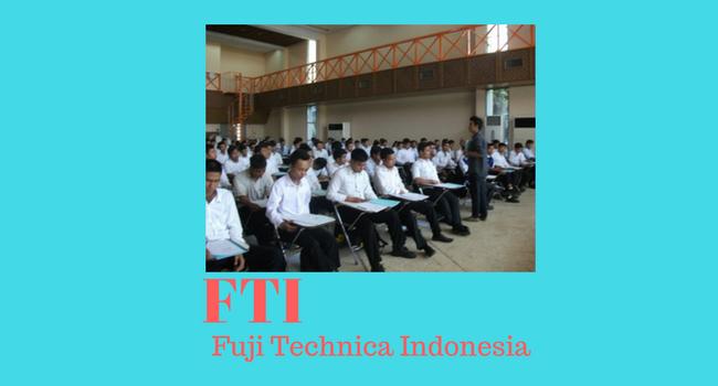 INFO Lowongan Kerja PT. Fuji Technica Indonesia Untuk Wilayah KIIC Karawang