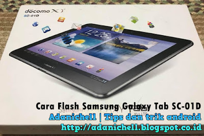 Cara Flash Samsung Galaxy Tab SC-01D