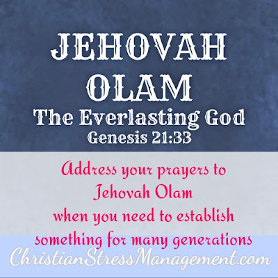 Jehovah Olam from Genesis 21:33 which is The Everlasting God.