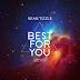 MPNAIJA MUSIC:Sean Tizzle – Best for you (Prod. By Blaq Jerzee)