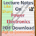 Lecture Notes on Power Electronics PDF Material Download
