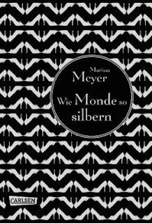 Wie Monde so silbern - Marissa Meyer