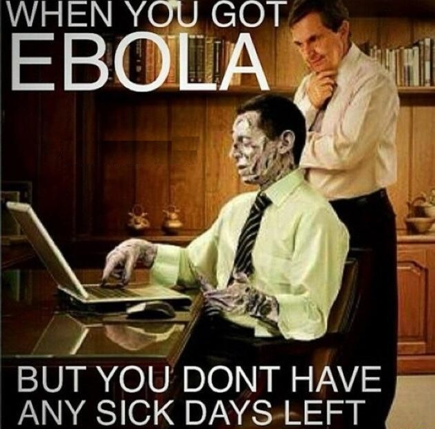 Funny Ebola No Sick Days Left Joke Picture