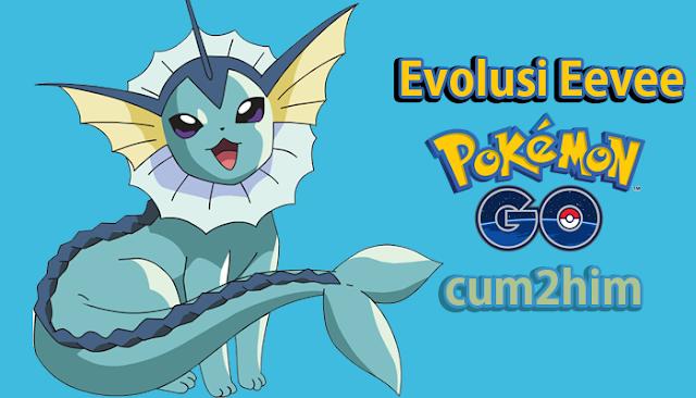 Cara Evolusi Eevee Pokemon GO Sesuai Keinginan