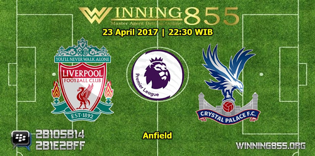 Prediksi Skor Liverpool vs Crystal Palace 23 April 2017