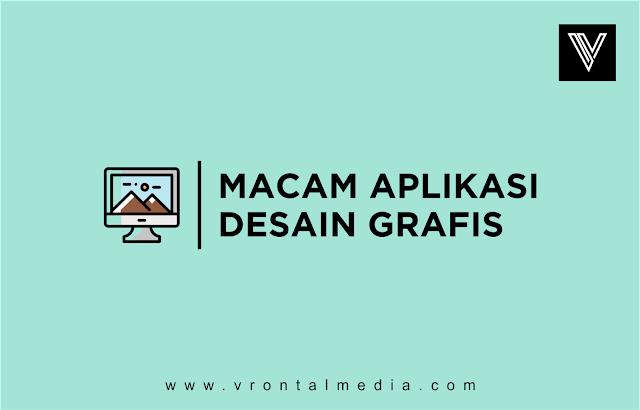 Macam-Macam Aplikasi Desain Grafis Yang Sering Digunakan dan Fungsinya