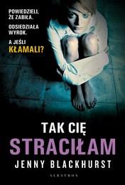 http://lubimyczytac.pl/ksiazka/4875270/tak-cie-stracilam