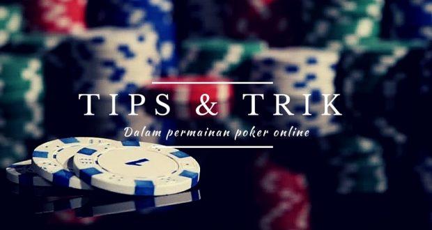 Tips Bermain Judi Poker Online Terpercaya Dan Terbaik Di 9NagaPoker