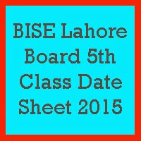 5th Class Date Sheet 2017 BISE Lahore Board