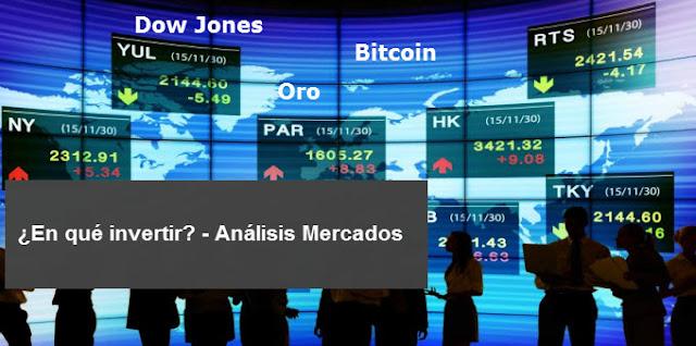 ¿En que Invertir?: Análisis Dow Jones, Ibex 35, Bitcoin y Oro