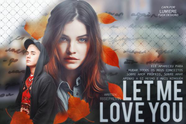 CF - Let Me Love You (risepalvin)