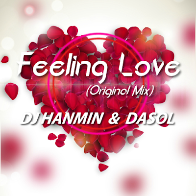 [Single] DJ Hanmin, Dasol – Feeling Love