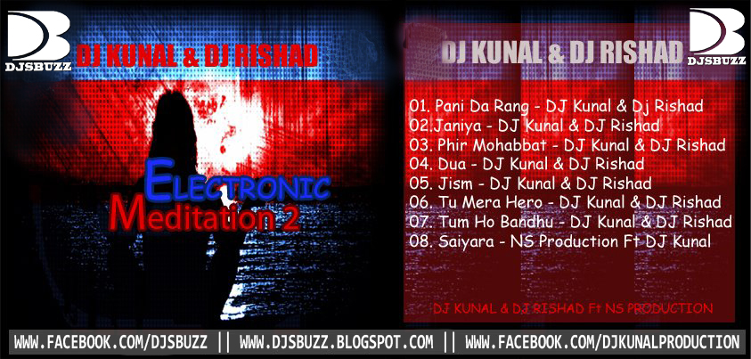 Electronic Meditation Vol-2 By DJ Kunal & DJ Rishad
