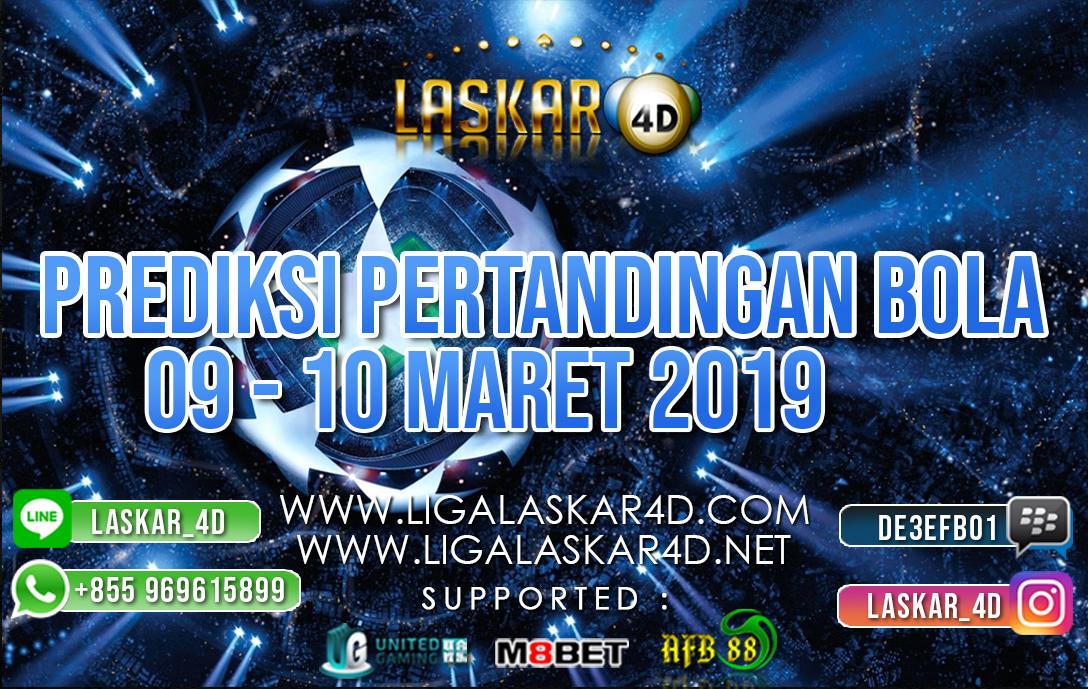PREDIKSI PERTANDINGAN BOLA 09 -10 MAR 2019