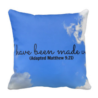 I have been made well (Adapted Matthew 9:21) throw pillow