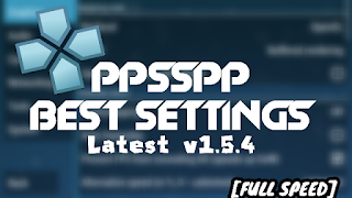 100% Super Working PPSSPP v1.5.4 Settings For Android And Pc 2018