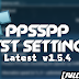 PPSSPP Best Settings: 100% Super Working PPSSPP v1.5.4 Settings For Android And Pc 2018