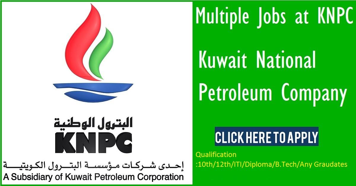 Now Hiring #KNPC (Kuwait National Petroleum Company) #jobs 2017