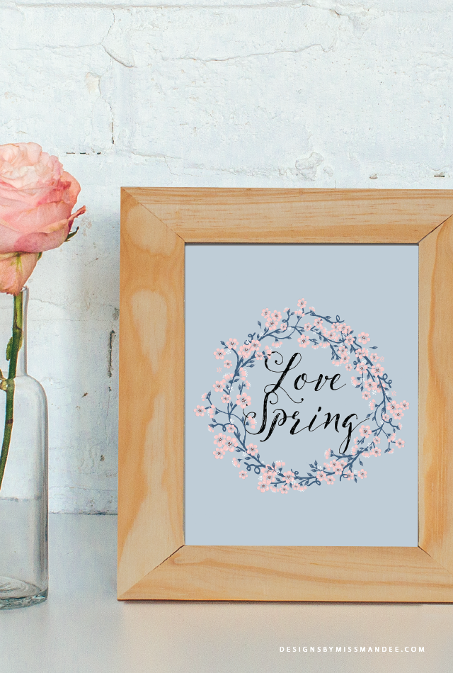 http://www.designsbymissmandee.com/2015/04/love-spring-decor-print/