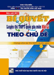 Bí quyết luyện thi THPT quốc gia môn Vật Lí theo chủ đề: Tập 1 Dao động cơ học, sáng cơ học - Chu Văn Biên