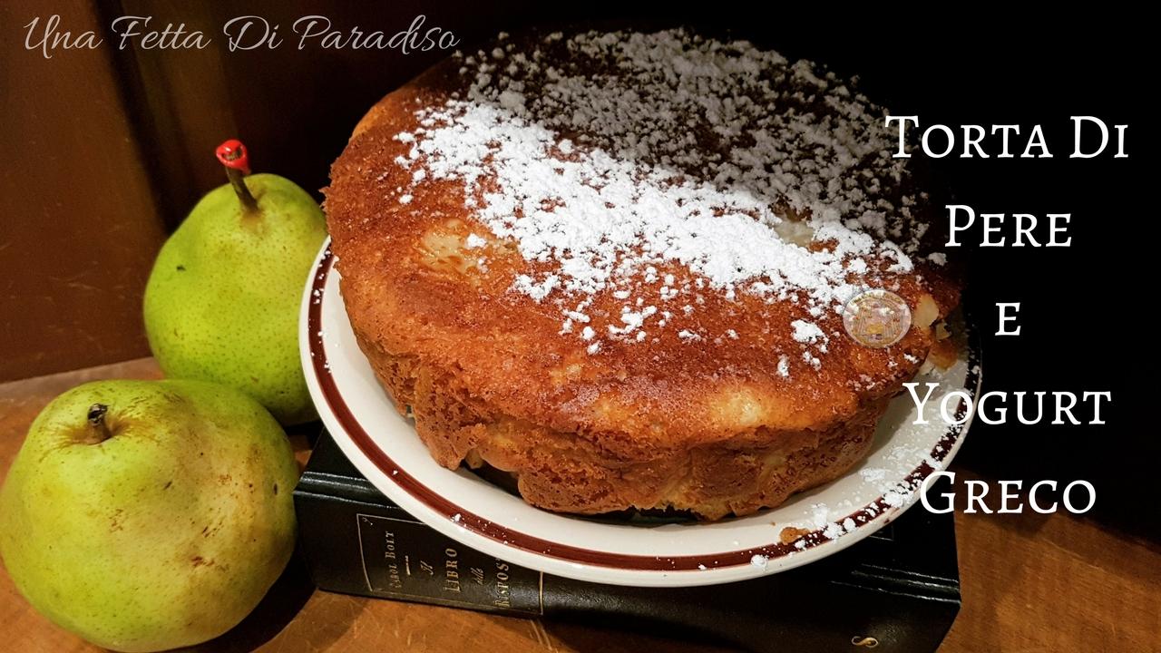 Dolci Da Credenza Torta Paradiso : Una fetta di paradiso: torta pere e yogurt greco
