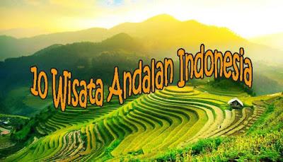 10 Wisata Andalan Indonesia