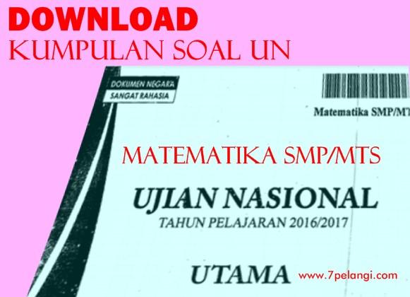 Download Lengkap Kumpulan Soal Un Matematika Smp Mts Tahun 2000 2017 7pelangi