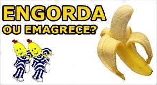 Banana engorda ou ajuda a emagrecer?
